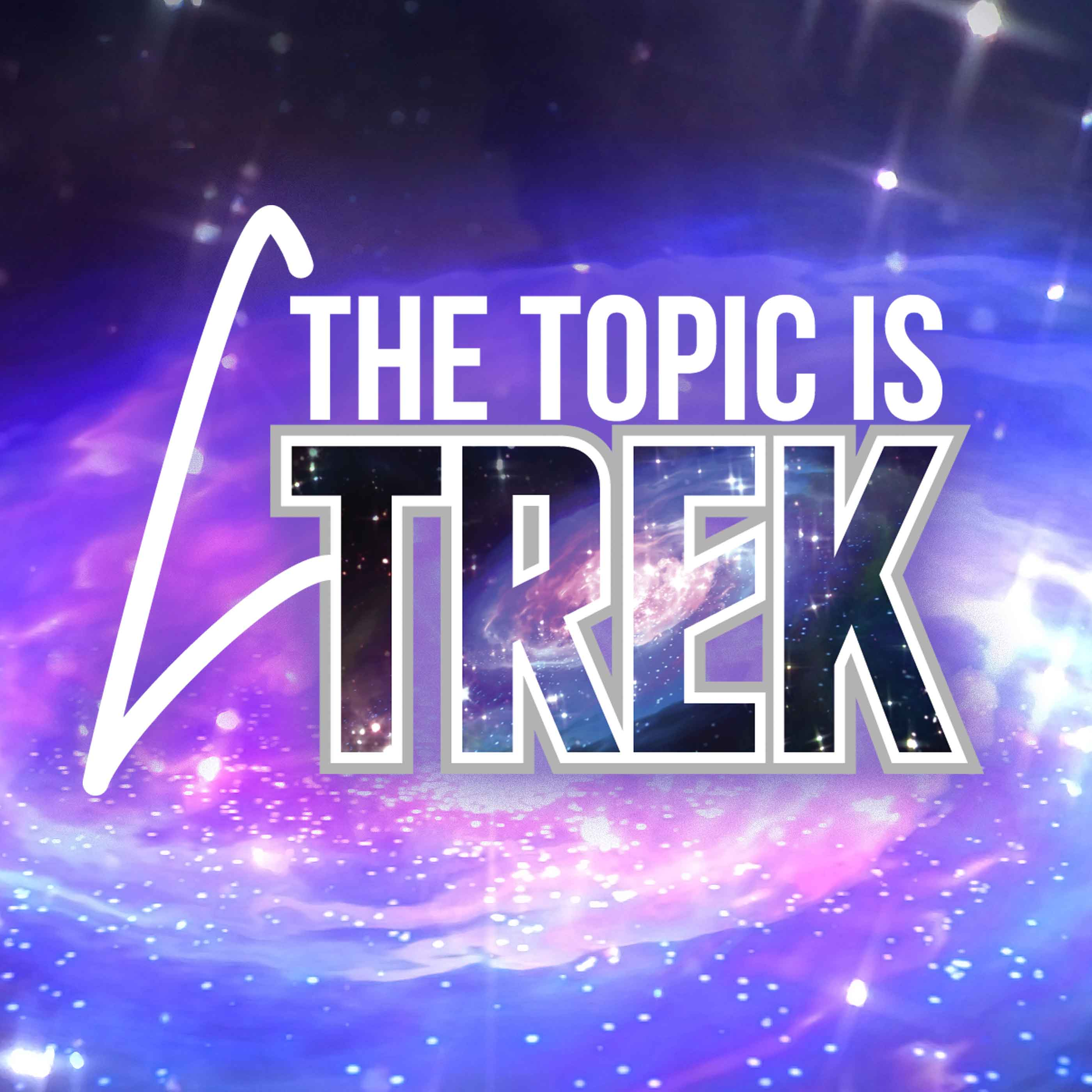 Podcast – The Topic is Trek